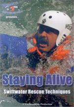 Staying Alive: Swiftwater Rescue Techniques - DVD